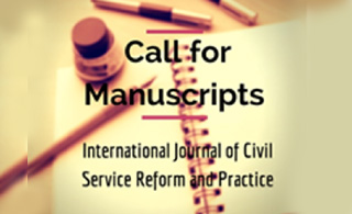 Call for Manuscripts International Journal of Civil Service Reform and Practice