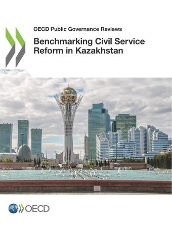 Benchmarking Civil Service Reform in Kazakhstan