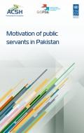Motivation of Public Servants in Pakistan